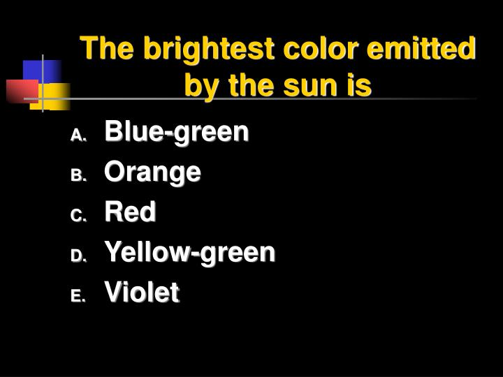 The brightest color emitted by the sun is