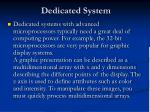 dedicated system