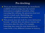 pre fetching