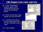 edit display echo color and text