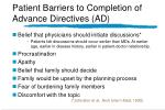 patient barriers to completion of advance directives ad