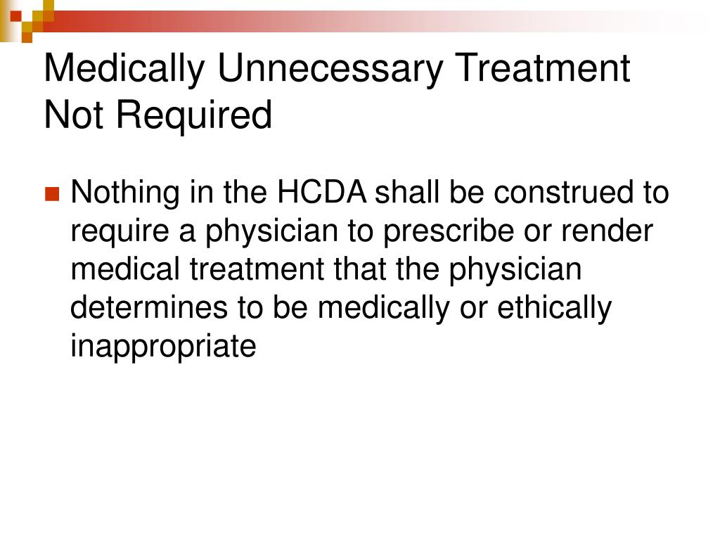 Medically Unnecessary Treatment Not Required