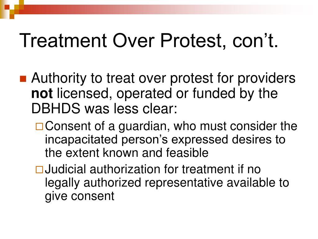 Treatment Over Protest, con't.