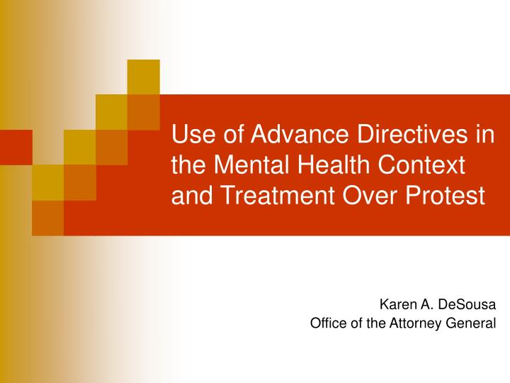 Use of advance directives in the mental health context and treatment over protest