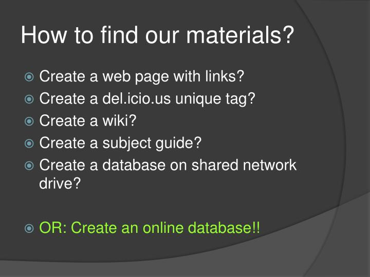 How to find our materials