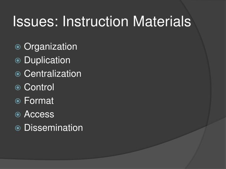 Issues instruction materials