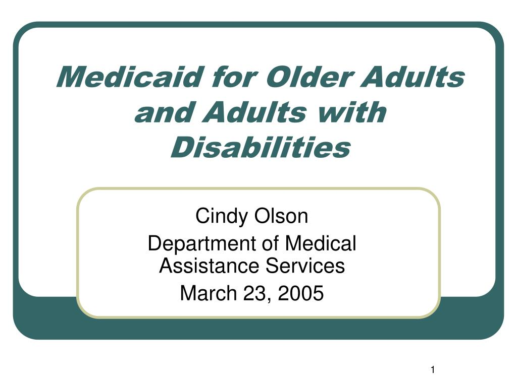 medicaid for older adults and adults with disabilities l.