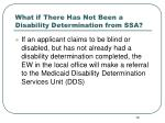 what if there has not been a disability determination from ssa