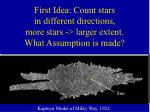 first idea count stars in different directions more stars larger extent what assumption is made