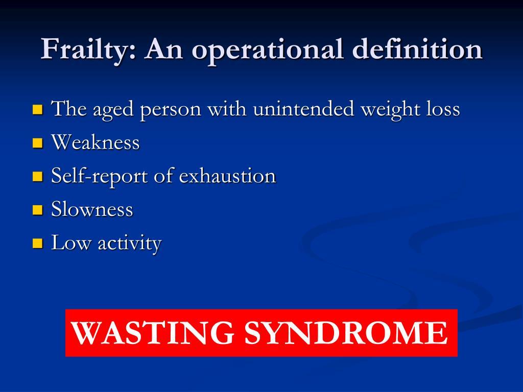 Frailty: An operational definition