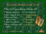 you have broken god s law6