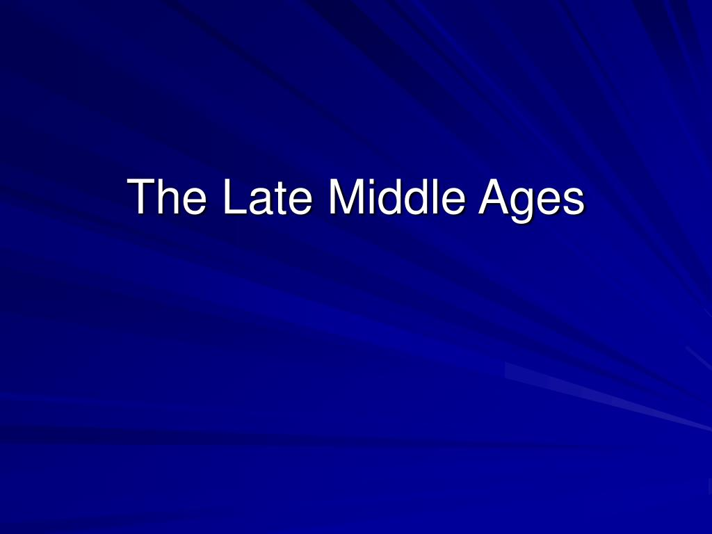 the late middle ages l.