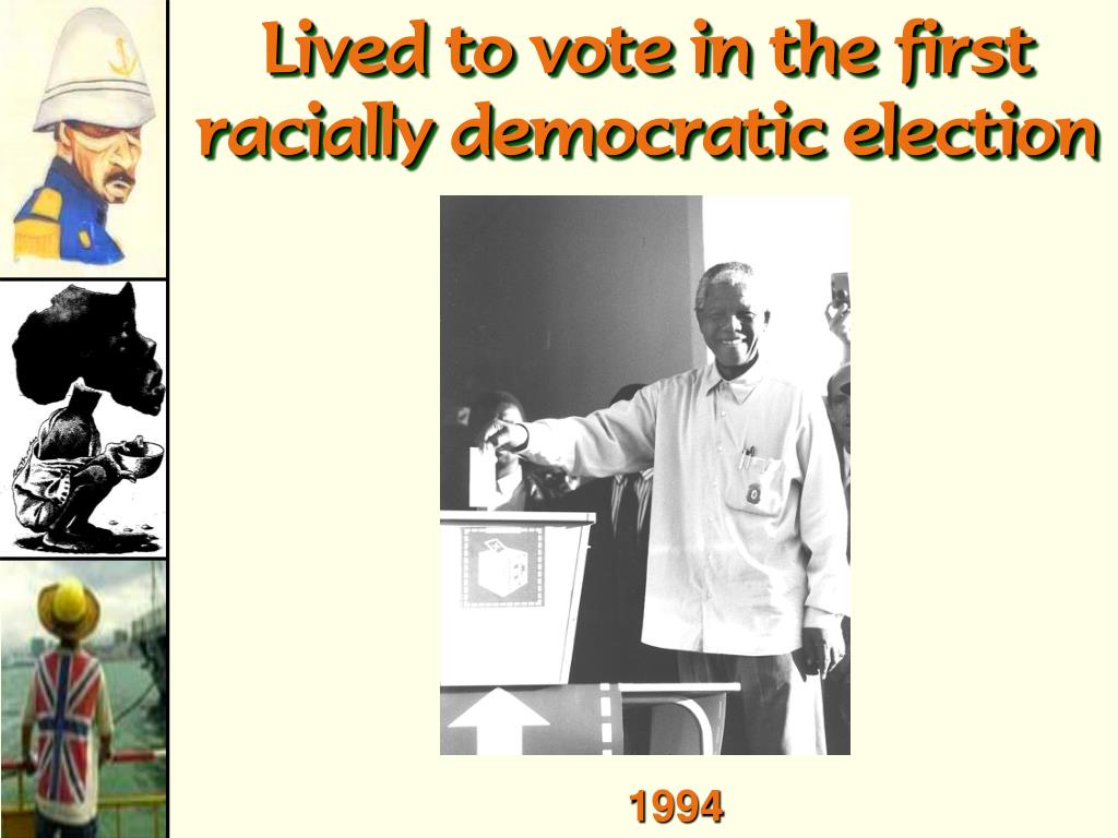 Lived to vote in the first racially democratic election