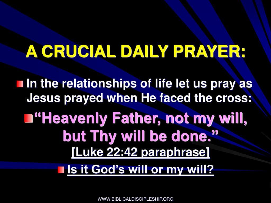 A CRUCIAL DAILY PRAYER: