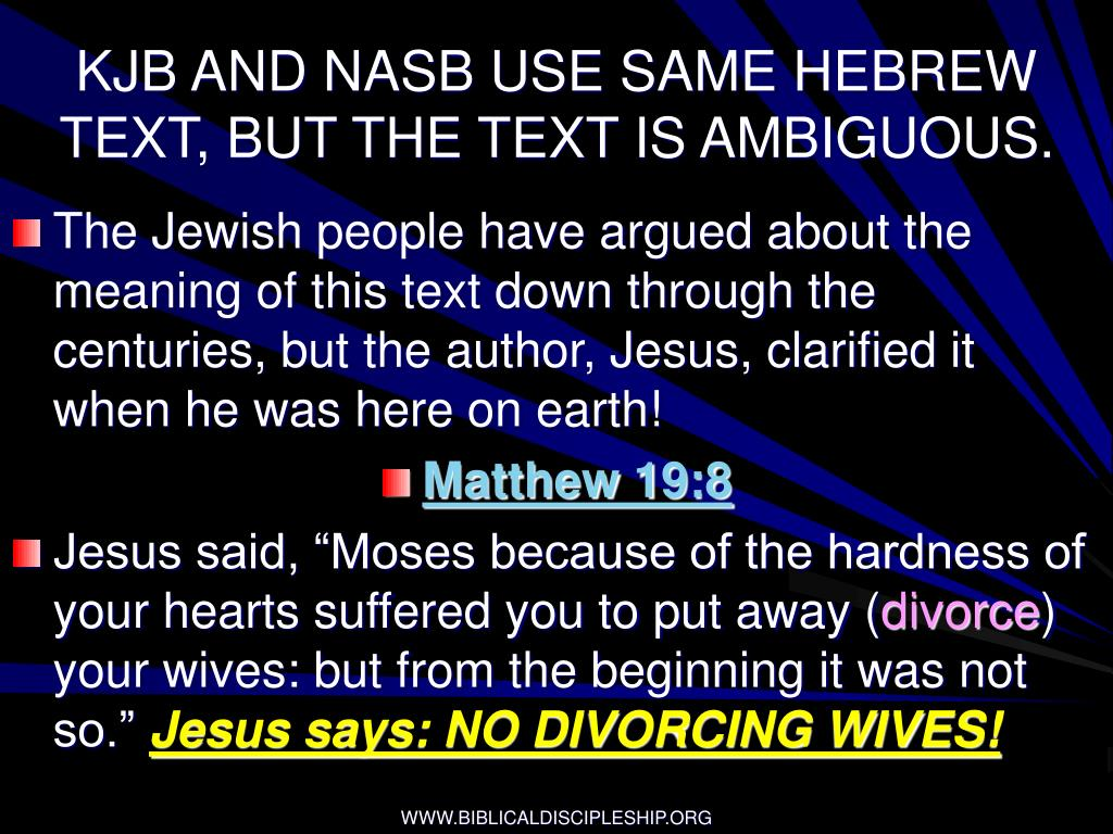 KJB AND NASB USE SAME HEBREW TEXT, BUT THE TEXT IS AMBIGUOUS.