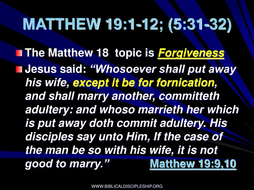 MATTHEW 19:1-12; (5:31-32)