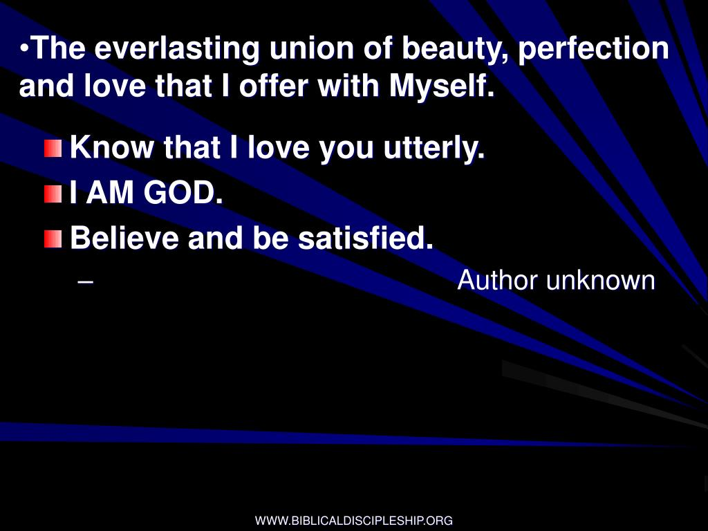 The everlasting union of beauty, perfection and love that I offer with Myself.