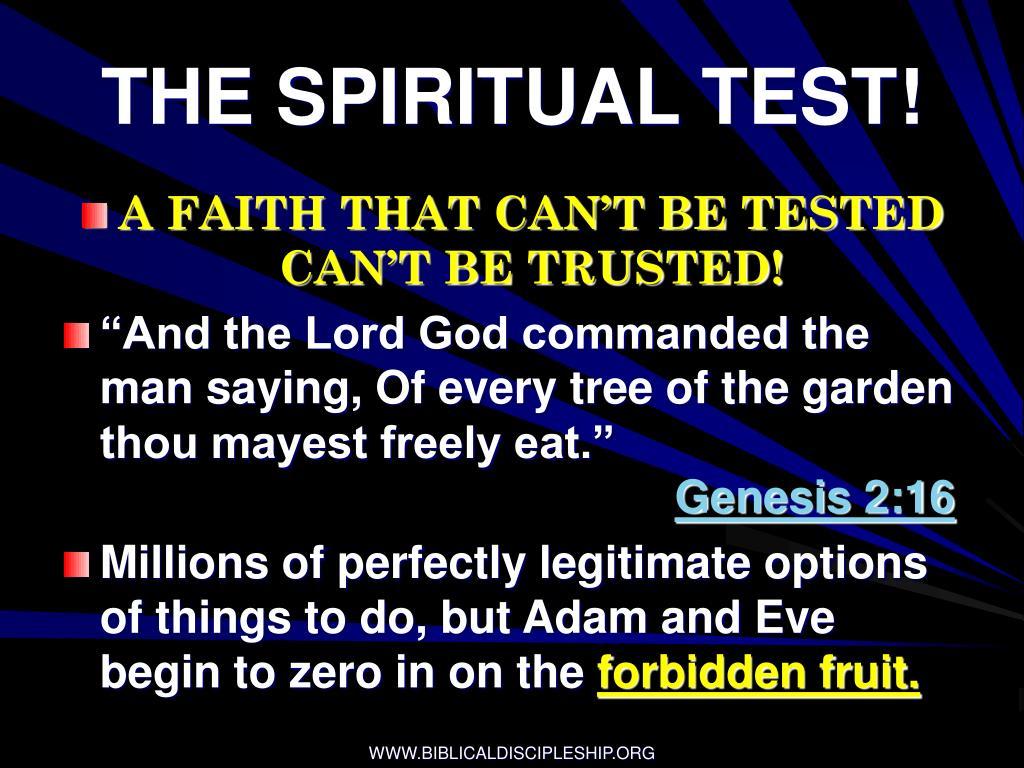 THE SPIRITUAL TEST!