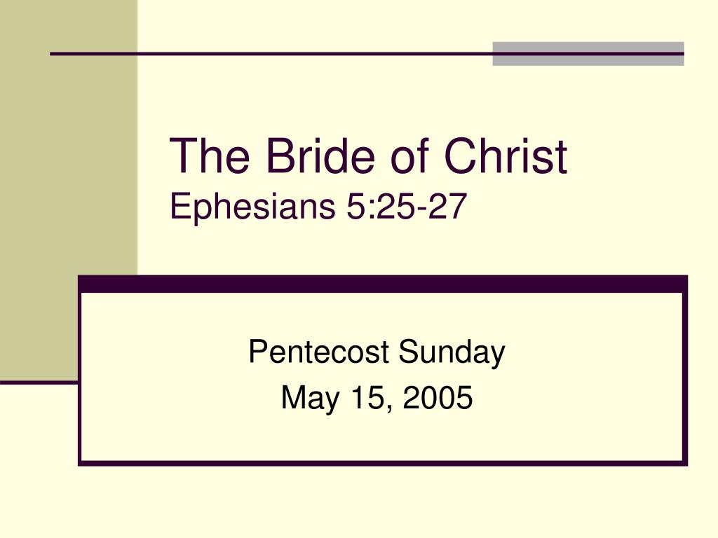 the bride of christ ephesians 5 25 27 l.