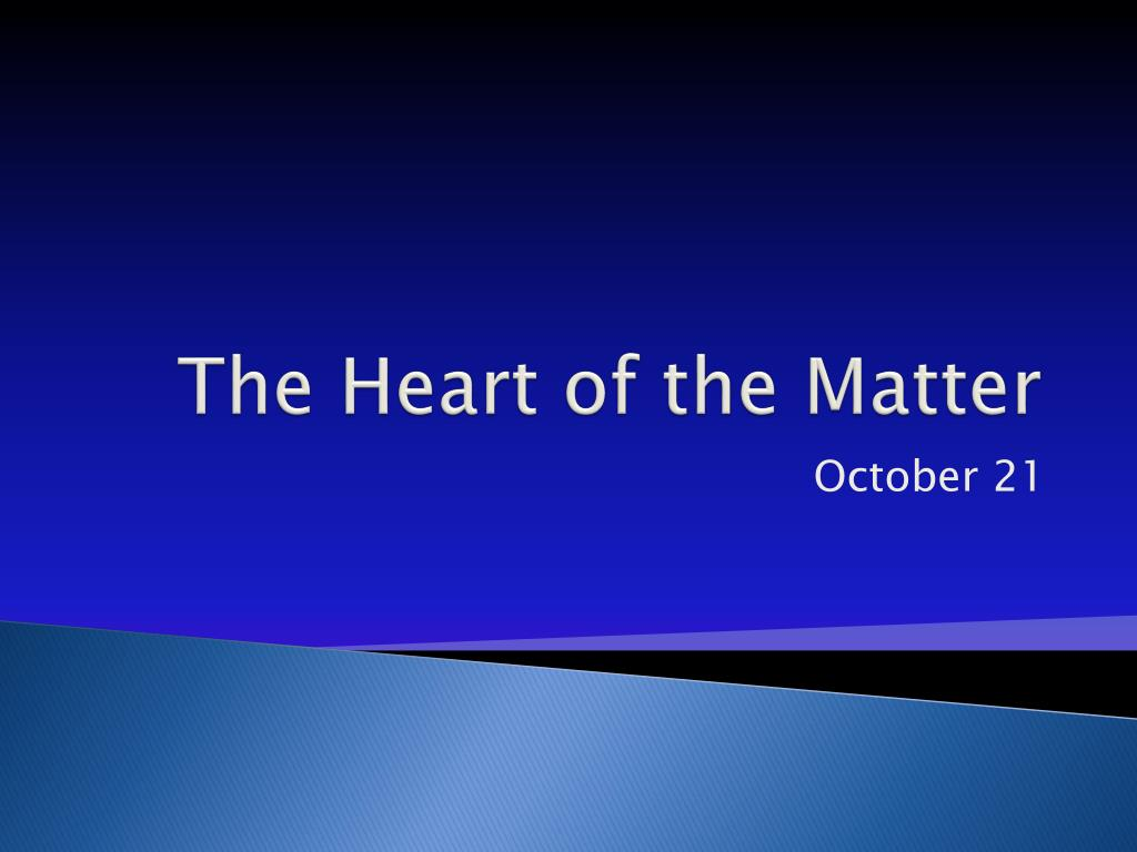 the heart of the matter l.