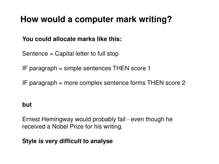 How would a computer mark writing?