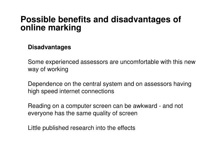 Possible benefits and disadvantages of