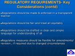 regulatory requirements key considerations contd