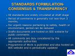 standards formulation consensus transparency