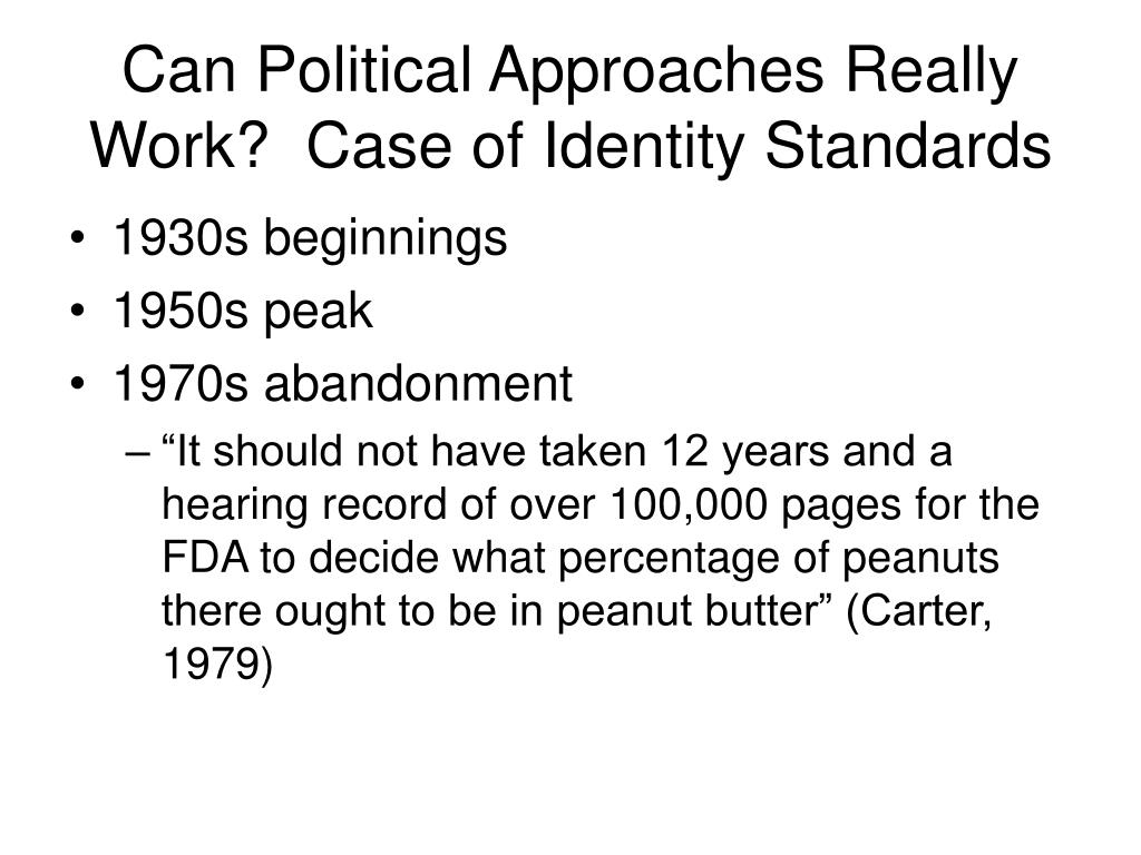 Can Political Approaches Really Work?  Case of Identity Standards