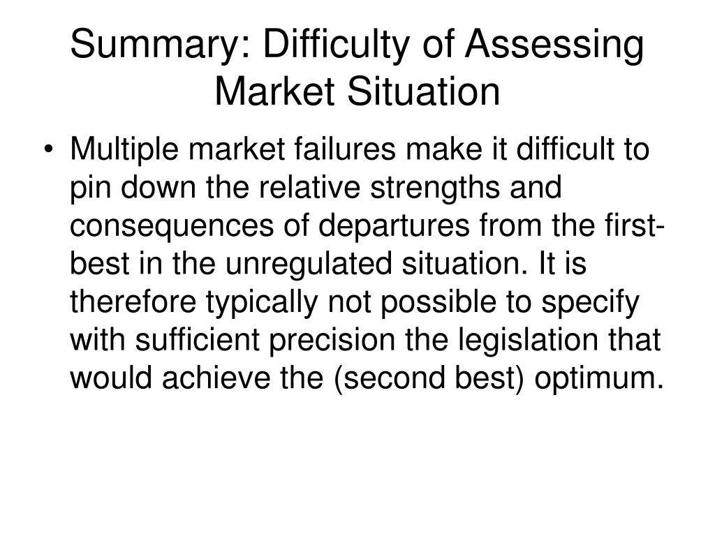Summary: Difficulty of Assessing Market Situation