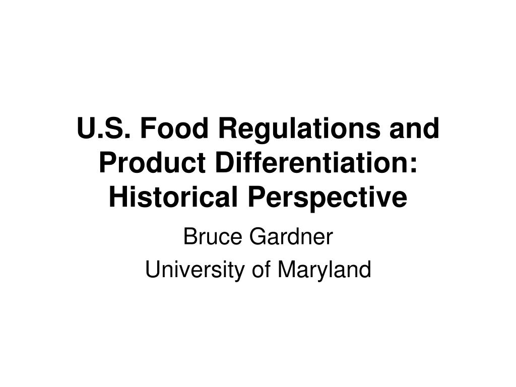 U.S. Food Regulations and Product Differentiation: Historical Perspective