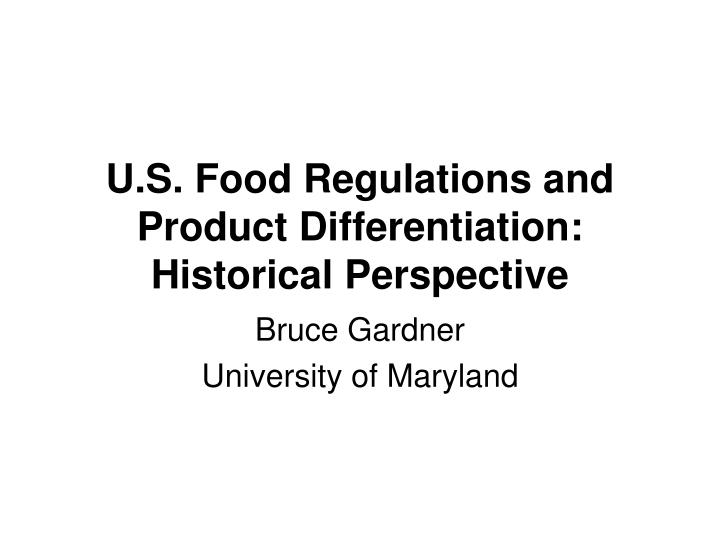 U s food regulations and product differentiation historical perspective