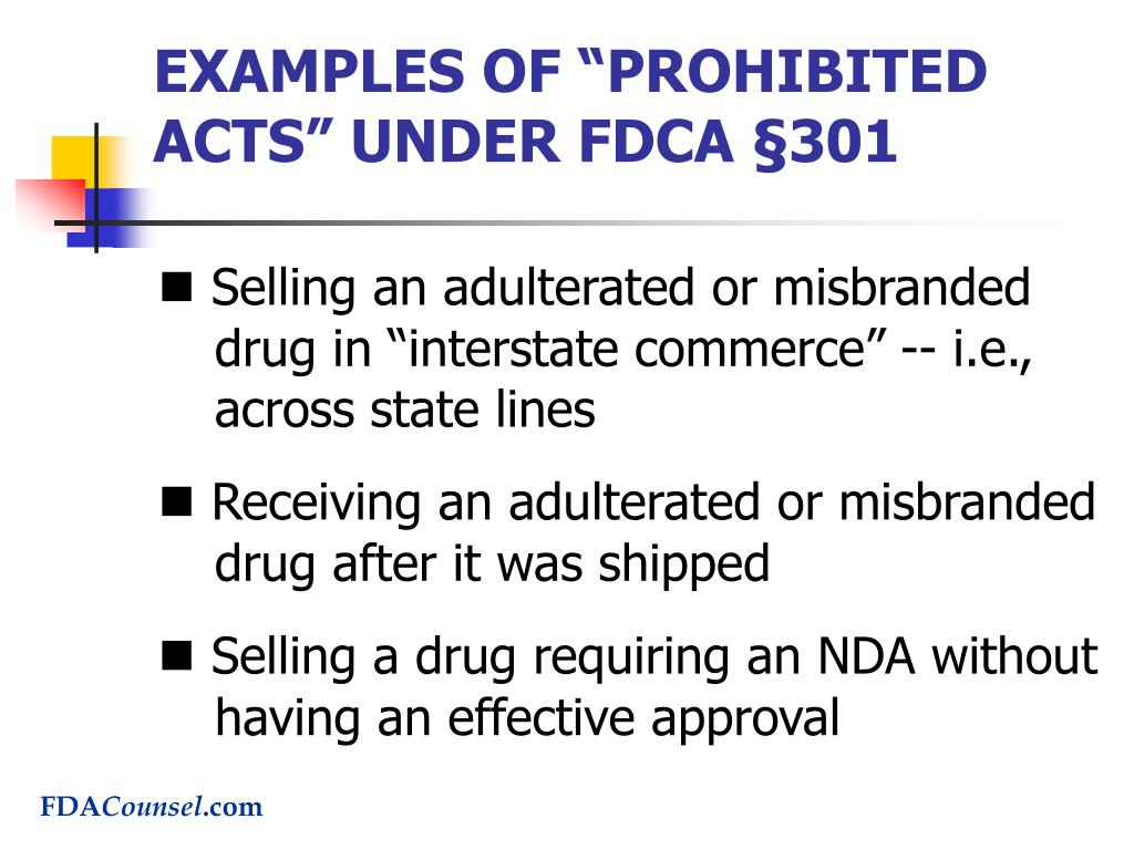 """EXAMPLES OF """"PROHIBITED ACTS"""" UNDER FDCA §301"""