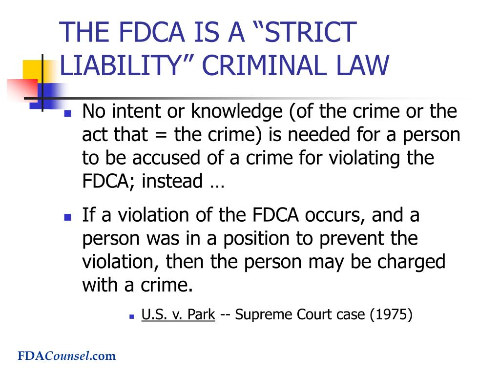 """THE FDCA IS A """"STRICT LIABILITY"""" CRIMINAL LAW"""