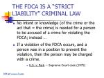 the fdca is a strict liability criminal law