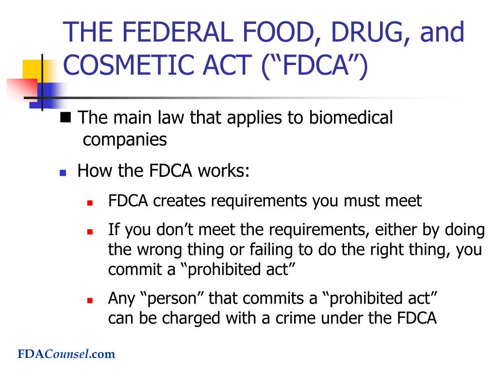 """THE FEDERAL FOOD, DRUG, and COSMETIC ACT (""""FDCA"""")"""
