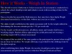how it works weigh in station