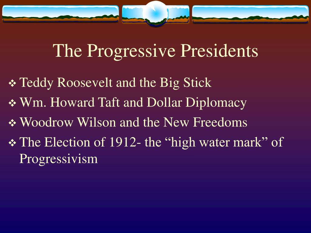 the progressive presidents l.