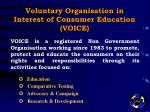 voluntary organisation in interest of consumer education voice