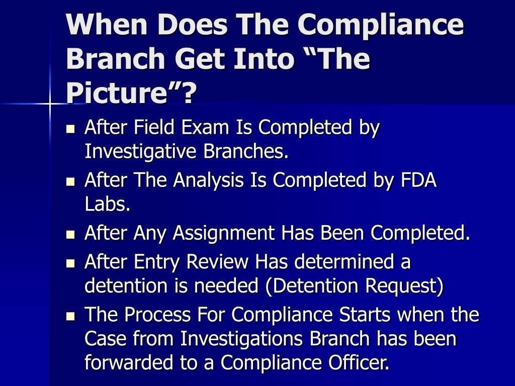 "When Does The Compliance Branch Get Into ""The Picture""?"