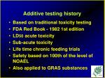 additive testing history