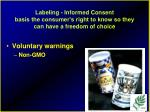 labeling informed consent basis the consumer s right to know so they can have a freedom of choice