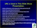 url s used in this slide show presentation