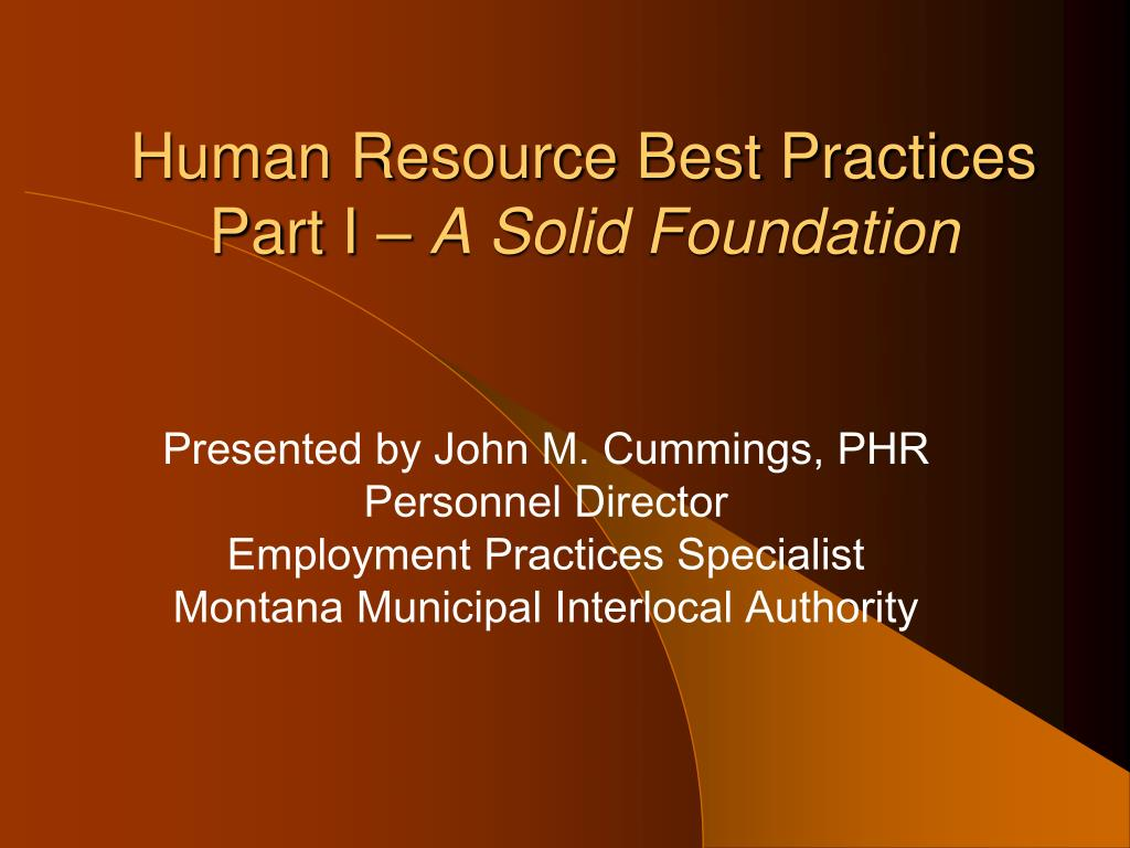 human resource best practices part i a solid foundation l.