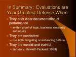 in summary evaluations are your greatest defense when