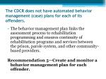 the cdcr does not have automated behavior management case plans for each of its offenders