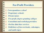 for profit providers