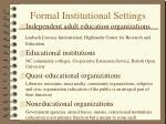 formal institutional settings