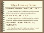 where learning occurs