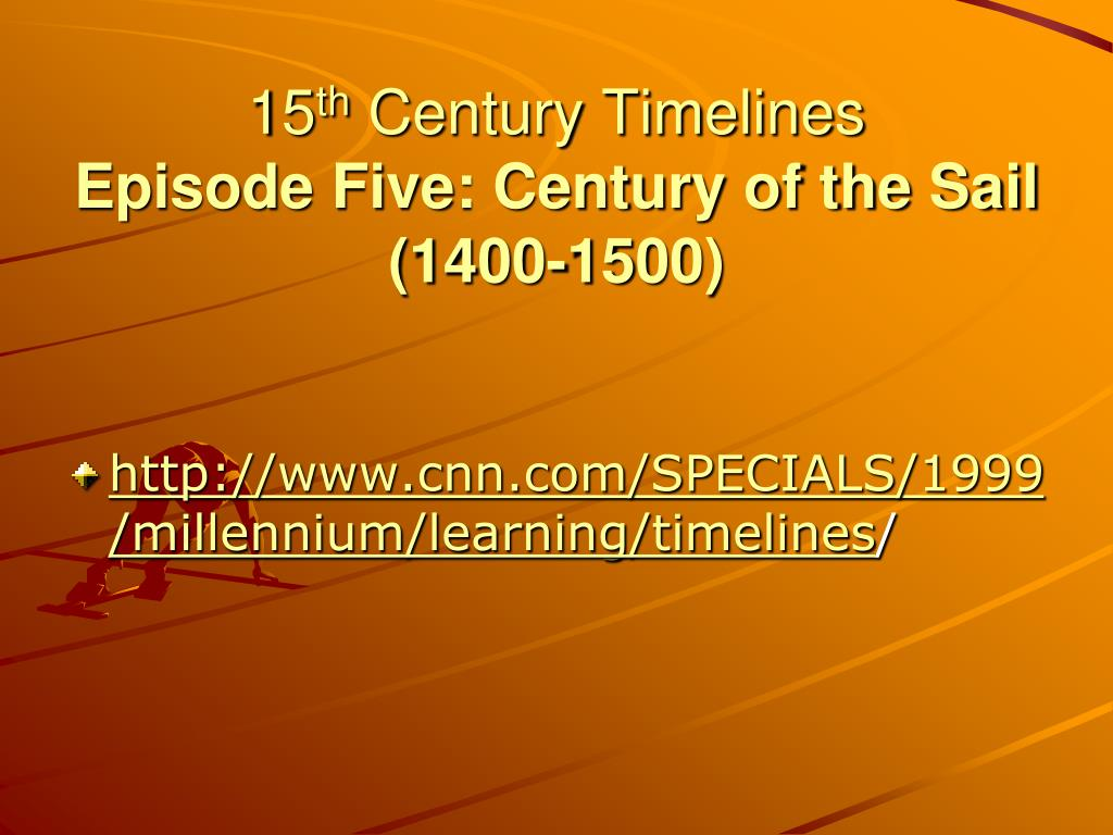 15 th century timelines episode five century of the sail 1400 1500 l.